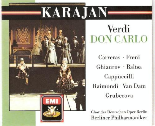 Verdi: Don Carlo - Karajan, Herbert von; Berlin Deutsche Oper Chorus; Berlin Philharmonic Orchestra; Carreras, José; Freni, Mirella; Baltsa, Agnes and Cappuccilli,- 3CD SET / EMI 1988 EDITION
