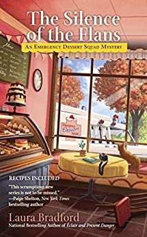 The Silence of the Flans (An Emergency Dessert Squad Mystery) by [Bradford, Laura]