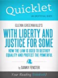 img - for Quicklet on Glenn Greenwald's With Liberty and Justice for Some (CliffNotes-like Summary) book / textbook / text book