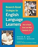img - for By Denise M. Rea - Research-Based Strategies for English Language Learners: How to Reach Goals and Meet Standards, K-8: 1st (first) Edition book / textbook / text book