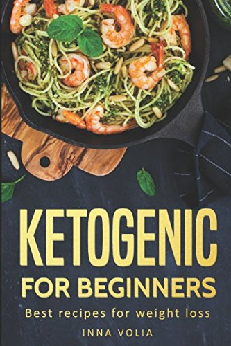 Ketogenic for beginners: Best recipes for weight loss Keto lifestyle Meal Plans