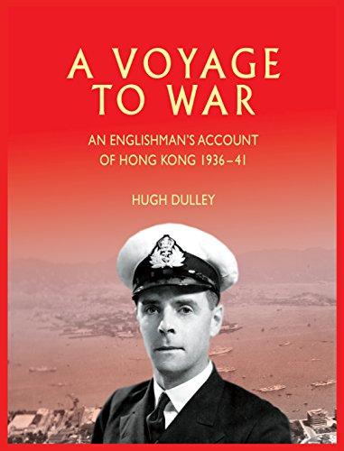 A Voyage to War: An Englishman's Account of Hong Kong 1936-41