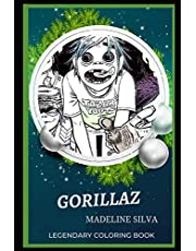 Gorillaz Legendary Coloring Book: Relax and Unwind Your Emotions with our Inspirational and Affirmative Designs: 0