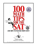 100 Math Tips for the SAT, and How to Master Them Now!, Charles Gulotta, 0965326349