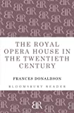 img - for The Royal Opera House in the Twentieth Century book / textbook / text book