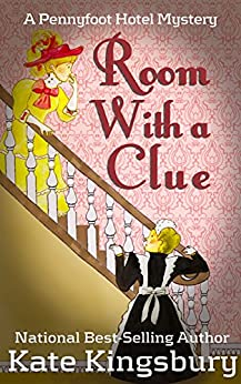 Room With a Clue (Pennyfoot Hotel Mystery Book 1) by [Kingsbury, Kate]