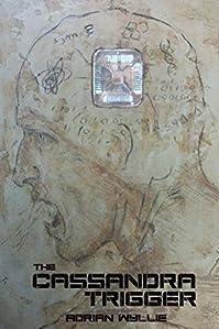 The Cassandra Trigger by Adrian Wyllie ebook deal