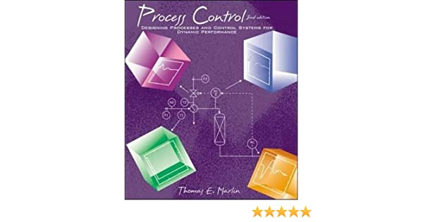 Process control designing processes and control systems for dynamic process control designing processes and control systems for dynamic performance thomas marlin 9780070393622 amazon books fandeluxe Gallery