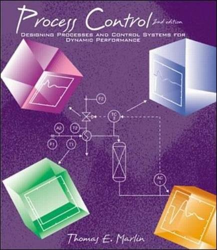 Process Control (Process Control: Designing Processes and Control Systems for Dynamic Performance)