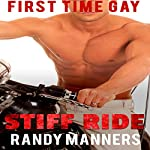 Stiff Ride: Man on Man First Time, Book 7 | Randy Manners