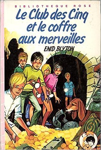 Amazon Fr Le Club Des 5 Et Le Coffre Aux Merveilles Enid