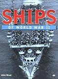 Ships of World War II, Chris Westhorp and John Ward, 0760309353