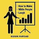 How to Make White People Laugh | Negin Farsad