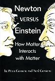 Newton Versus Einstein, Peter Graneau and Neal Graneau, 080624514X