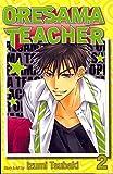 [Oresama Teacher: v. 2] (By: Izumi Tsubaki) [published: May, 2011]