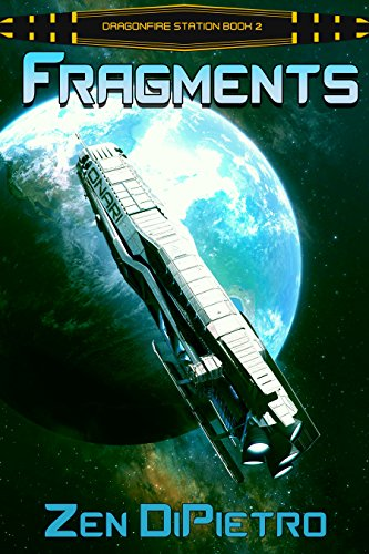Fragments: A Galactic Empire Space Opera Series (Dragonfire Station Book 2) by [DiPietro, Zen]