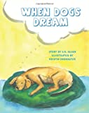 When Dogs Dream, S. R. Olsen, 0984256024