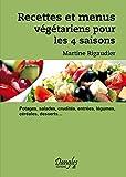 Recettes et menus végétariens pour les 4 saisons