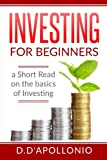img - for Investing: Investing for beginners A Short Read On The Basics Of Investing (Investing 101, Investing for Dummies, Money, Power, Elon Musk, Tony Robbins, Entrepreneur, Banking) book / textbook / text book