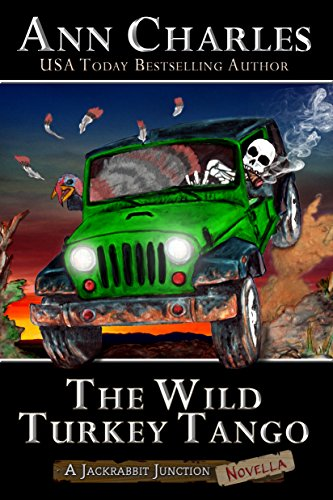 The Wild Turkey Tango (Jackrabbit Junction Humorous Mystery)