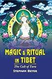 Magic and Ritual in Tibet: The Cult of Tara