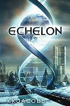 Echelon by [Jacobs, KK]