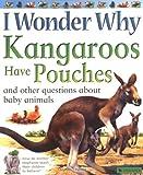 I Wonder Why Kangaroos Have Pouches, Jenny Wood, 0753456613