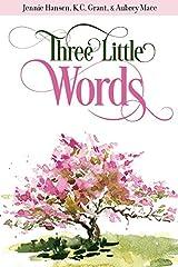 Three Little Words Kindle Edition