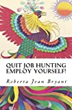 img - for Quit Job Hunting Employ Yourself! book / textbook / text book