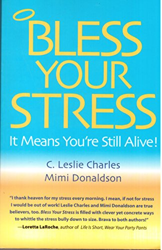 Bless Your Stress:  It Means You're Still Alive!