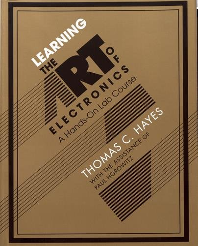 Learning the Art of Electronics: A Hands-On Lab Course (Electronic Manual)