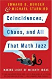 Coincidences, Chaos, and All That Math Jazz, Edward B. Burger and Michael Starbird, 0393329313