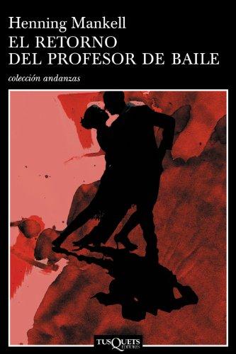 El retorno del profesor de baile (Volumen independiente) (Spanish Edition)