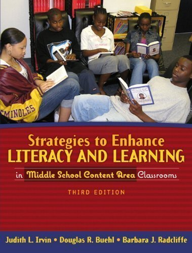 Strategies to Enhance Literacy and Learning in Middle School Content Area Classrooms (3rd Edition) 3rd (third) Edition by Irvin, Judith L., Buehl, Douglas R., Radcliffe, Barbara J. [2006]