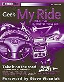 Geek My Ride, Tyler Regas and Auri Rahimzadeh, 0764578766