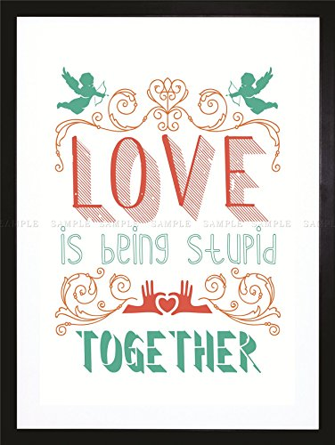Quote Typography Motivation Stupid Love Valery Framed Art Print F