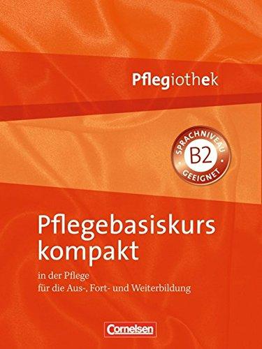 Pflegiothek: Pflegebasiskurs kompakt: Fachbuch Irmgard ...