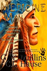 Medicine Man - Shamanism, Natural Healing, Remedies And Stories Of The Native American Indians (Walking With Spirits) Paperback