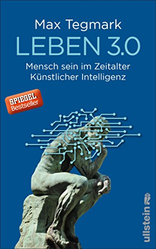 Leben 3.0: Mensch sein im Zeitalter Knstlicher Intelligenz (German Edition)