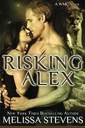 Risking Alex: A WMC Novel (Volume 2)