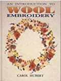 Introduction to Wool Embroidery, Carol Hubert, 0864173652