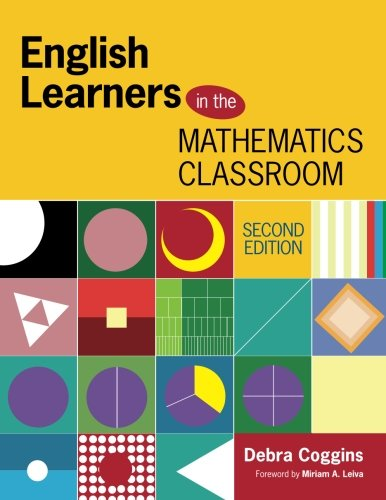 English Learners in the Mathematics Classroom by Corwin