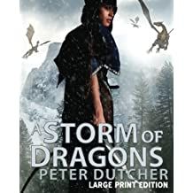 A Storm of Dragons (Large Print Edition): An Amazing New Epic Fantasy in Large Print (The Nobody Chronicles) (Volume 1)