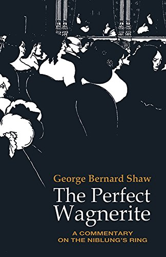 The Perfect Wagnerite (Dover Books on Music)
