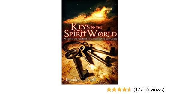 Keys to the spirit world an easy to use handbook for contacting keys to the spirit world an easy to use handbook for contacting your spirit guides kindle edition by jennifer oneill religion spirituality kindle fandeluxe Image collections