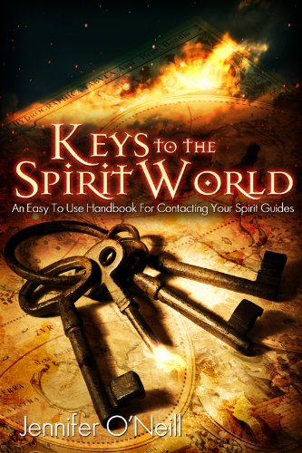 Keys to the Spirit World: An Easy To Use Handbook for Contacting Your Spirit Guides -