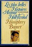 humphrey bogart les plus belles histoires d amour de hollywood