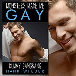Monsters Made Me Gay: Dummy Gangbang