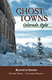 Ghost Towns, Colorado Style, Kenneth Jessen, 096116624X