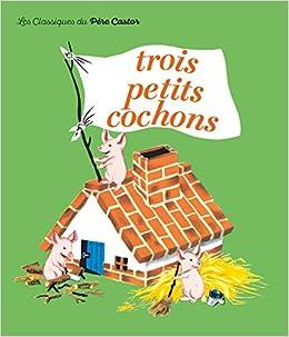 les trois petits cochons french edition paul francois. Black Bedroom Furniture Sets. Home Design Ideas